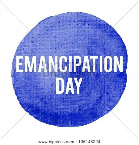 Emancipation Day Holiday, Celebration, Card, Poster, Logo, Lettering, Words, Text Written On Blue Pa