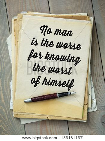 Traditional English proverb. No man is the worse for knowing the worst of himself