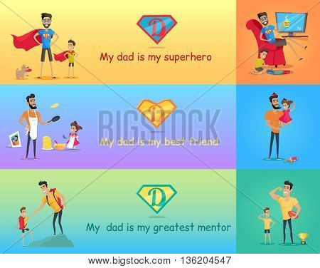 Dads day. Super dad with his kids. My dad is my superhero best friend and greatest mentor. Father playing with son and daughter. Vector illustration