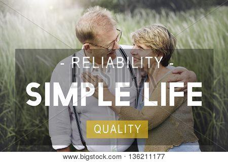 Simple Life Reliability Quality Living Concept