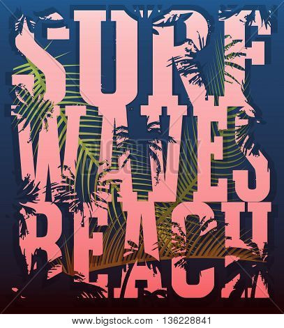 Vector illustration on the theme of surf and surfing. Grunge background. Typography t-shirt graphics poster print banner flyer postcard
