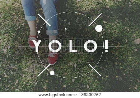 You Only Live Once Youth Concept