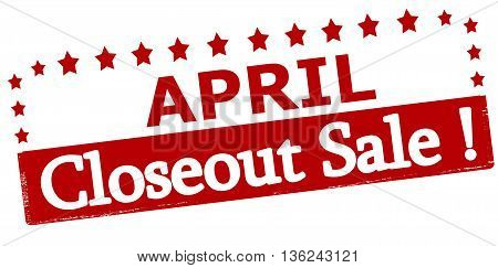 Rubber stamp with text April closeout sale inside vector illustration
