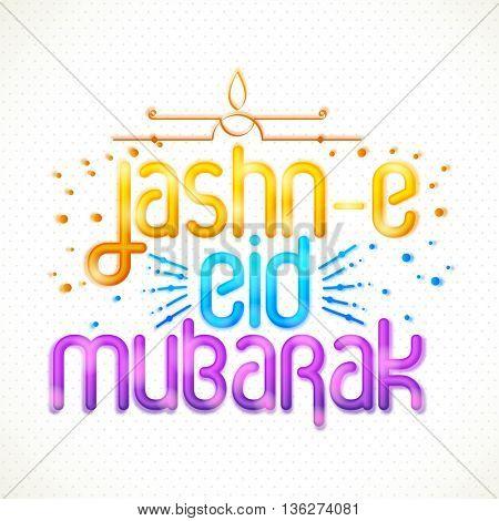 Glossy Colourful Text Jashn-e-Eid Mubarak on white background, Elegant Greeting Card design for Islamic Holy Festival celebration.