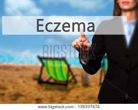 Eczema - Businesswoman Hand Pressing Button On Touch Screen Interface.