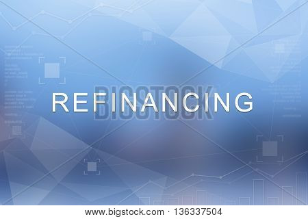 Refinancing word on blue blurred and polygon background