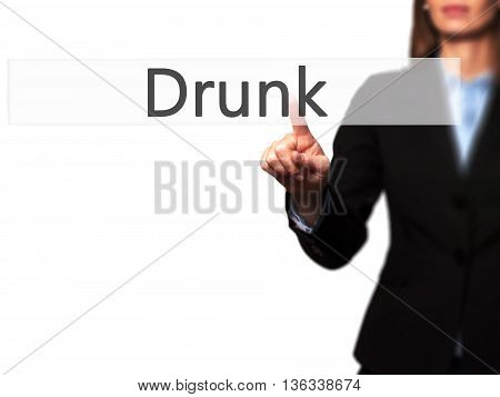 Drunk - Businesswoman Hand Pressing Button On Touch Screen Interface.
