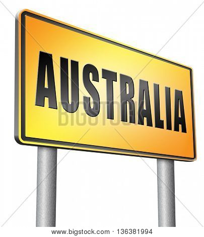 Australia down under continent tourism holiday vacation economy country, road sign billboard.