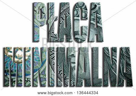 Placa Minimalna - Minimum Wage. 3D Illustration