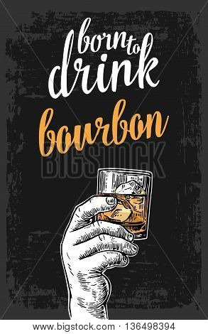 Male hand holding a glass with bourbon and ice cubes. Vintage vector engraving illustration for label poster invitation to invitation to party and birthday.