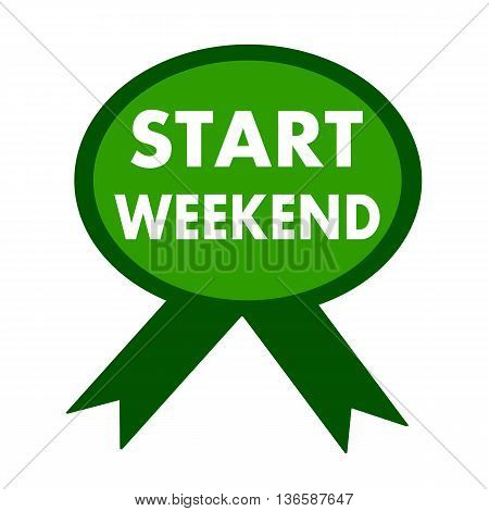 start weekend white wording on background green ribbon