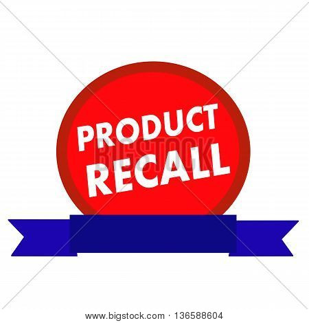 PRODUCT RECALL white wording on Circle red background ribbon blue
