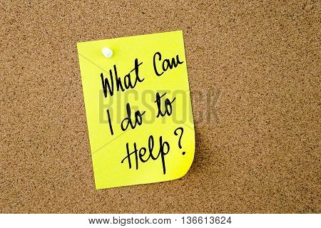 What Can I Do To Help ? Written On Yellow Paper Note