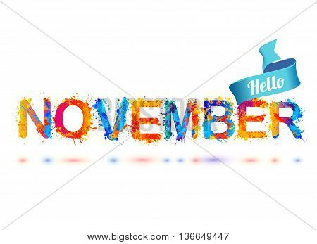Hello november. Vector watercolor splash paint letters