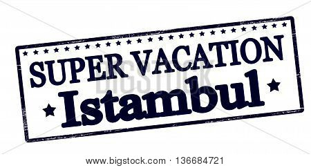 Rubber stamp with text super vaction in Istambul inside vector illustration