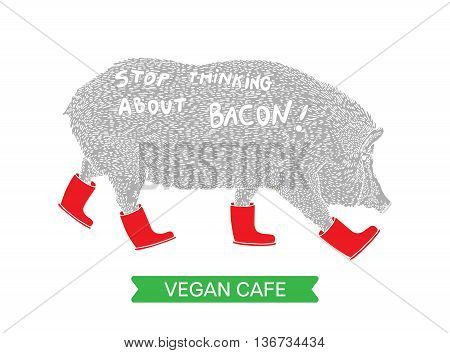 Vegan cafe poster design. Vegan food concept flat designs for healthy eating. Vegan diets design. Quote stop thinking about bacon.