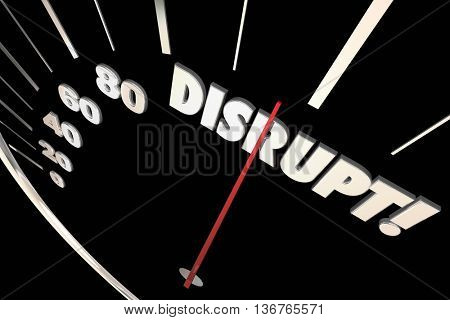 Disrupt Speedometer Change Innovate Evolve 3d Illustration
