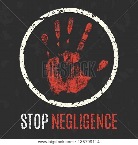 Vector illustration. Global problems of humanity. Stop negligence sign.