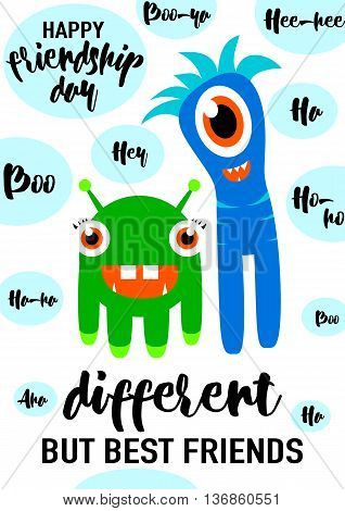 Vector illustration of cool modern happy friendship day felicitation in fashion simple style with lettering quote text sign, cute smiling monsters, exclamatory words isolated on black background. Different but best friends.