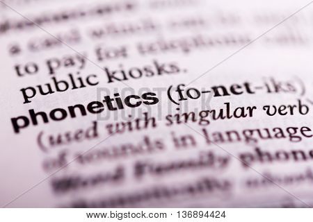 Close Up Of The Dictionary Definition Of Phonetics