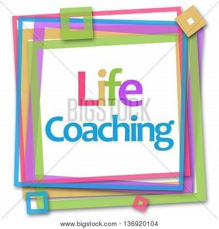 Life coaching text written over colorful background.