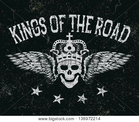 Vintage label. Skull with wings and crown .King of the road.Typography design for t-shirts. Vector illustration