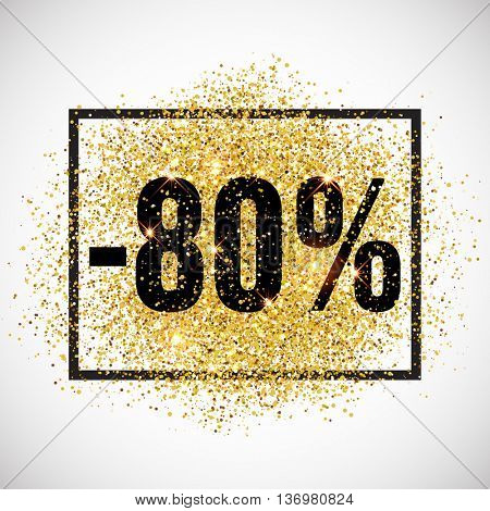 80 percent off discount promotion tag. Promo sale label. New Year, Christmas offer. Golden glitter template for shop banner, poster, certificate. Gold glittering vector flares on white background.