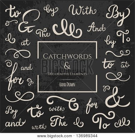 Hand drawn collection of catchwords: and at by for with the to ampersands & decorative elements for advertising labeling greeting cards & invitations. Chalkboard background.. Hand lettering
