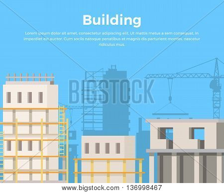 View urban construction concept. Construction building web banner. Skyscrapers real estate growing illustration in flat style design. City infrastructure development.