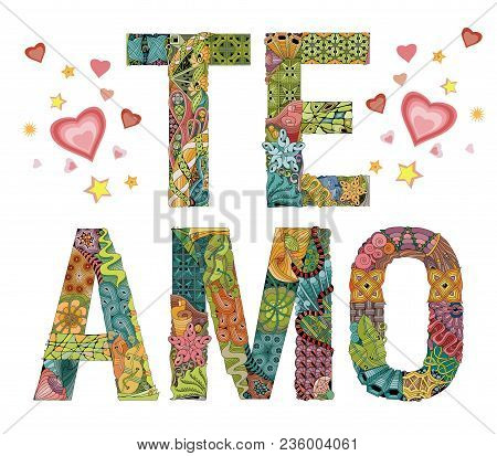 Hand-painted Art Design. Hand Drawn Illustration Words Te Amo. I Love You In Spanish For T-shirt And