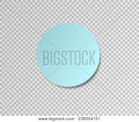 Paper Sticker With Shadow On Transparent Background. Blue Round Stick. Post Sticky Note.vector Illus