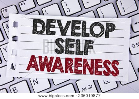 Text Sign Showing Develop Self Awareness. Conceptual Photo What You Think You Become Motivate And Gr