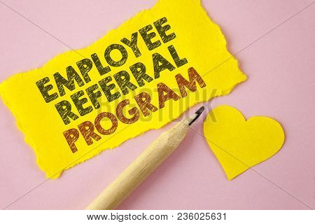 Writing Note Showing  Employee Referral Program. Business Photo Showcasing Recommend Right Jobseeker