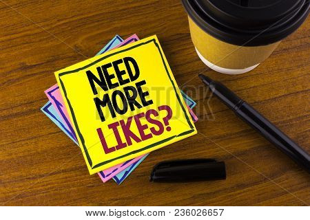 Word Writing Text Need More Likes Question. Business Concept For Social Media Create More Fans Follo