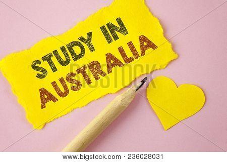 Writing Note Showing  Study In Australia. Business Photo Showcasing Graduate From Oversea Universiti