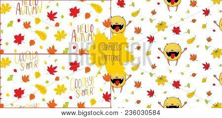 Set Of Hand Drawn Seamless Vector Patterns With Happy Little Monster, Autumn  Leaves And Quotes Hello Autumn, Goodbye Summer, On A White Background.