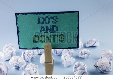 Text Sign Showing Do's And Don'ts. Conceptual Photo What Can Be Done And What Cannot Be Knowing Righ