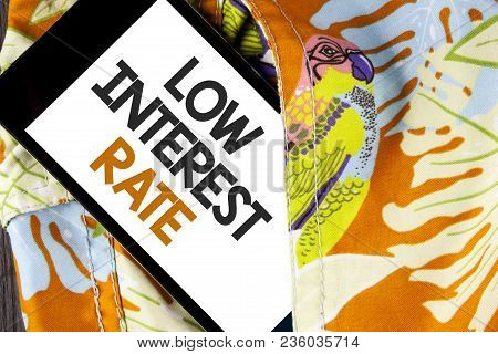 Conceptual Hand Writing Showing Low Interest Rate. Business Photo Text Manage Money Wisely Pay Lesse