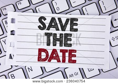 Text Sign Showing Save The Date. Conceptual Photo Organizing Events Well Make Day Special By Event O