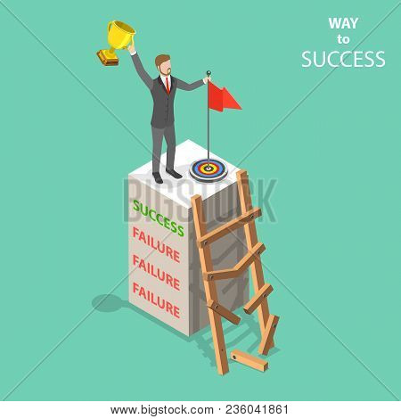 Way To Success Flat Isometric Vector Concept. A Man Have Climbed Up To The Top Despite That First Th