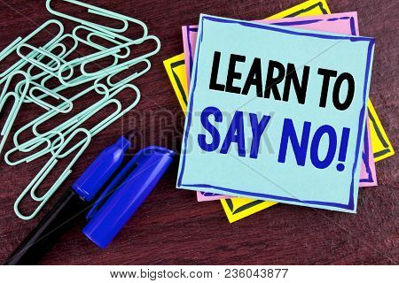 Handwriting Text Learn To Say No Motivational Call. Concept Meaning Encouragement Advice Tips Morali