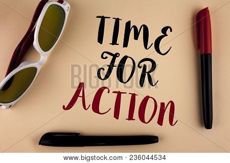 Word Writing Text Time For Action. Business Concept For Do Not Sit Idle Take Initiative Get Work Don