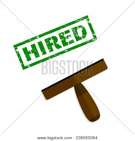 Hired Rubber Stamp Top View. Rubber Stamp Hiring, Ink Green Print Hired. Vector Illustration