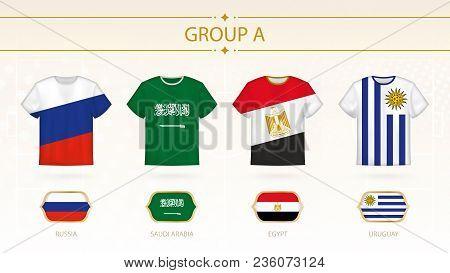 Football T-shirt With Flags, Teams Of Group A: Russia, Saudi Arabia, Egypt, Uruguay.