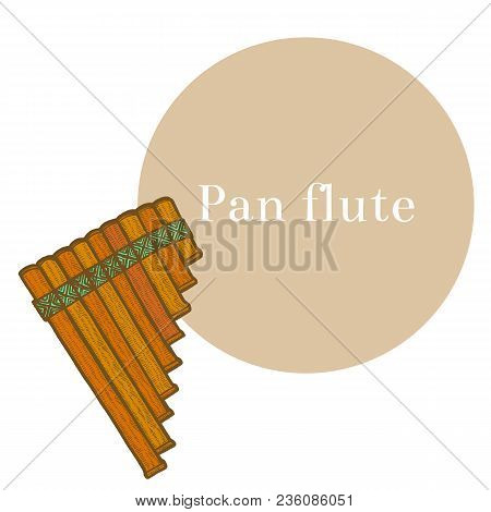 Pan Flute. Musical Instrument In Hand Drawn Style For Surface Design Fliers Prints Cards Banners. Ve