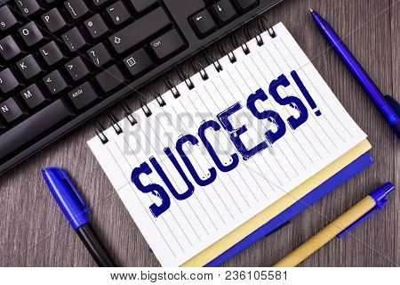 Word Writing Text Success Motivational Call. Business Concept For Achievement Accomplishment Of Some