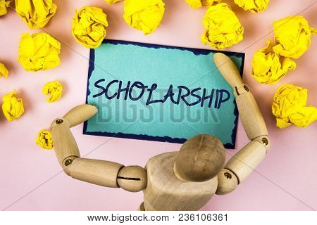 Handwriting Text Writing Scholarship. Concept Meaning Grant Or Payment Made To Support Education Aca