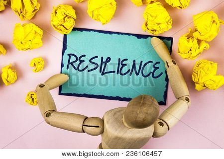Handwriting Text Writing Resilience. Concept Meaning Capacity To Recover Quickly From Difficulties P