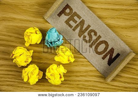 Text Sign Showing Pension. Conceptual Photo Income Seniors Earn After Retirement Saves For Elderly Y