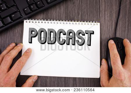 Writing Note Showing  Podcast. Business Photo Showcasing Online Media Transmission Multimedia Entert
